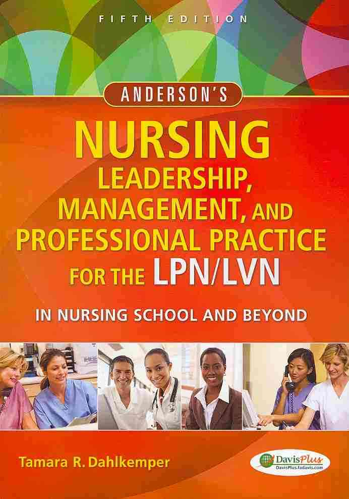 Anderson's Nursing Leadership, Management, and Professional Practice for the Lpn/Lvn in Nursing School and Beyond By Dahlkemper, Kathleen