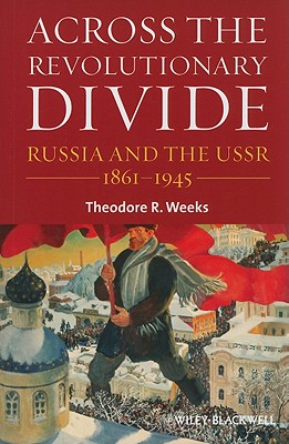 Across the Revolutionary Divide By Weeks, Theodore R.