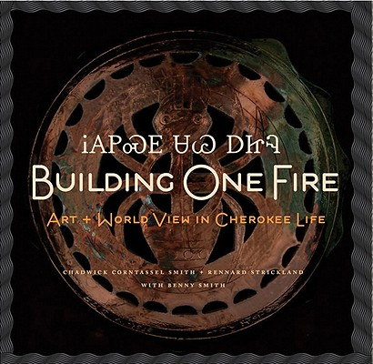 Building One Fire By Smith, Chadwick Corntassel/ Strickland, Rennard/ Smith, Benny